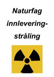 Naturfag innlevering- stråling | Naturfag